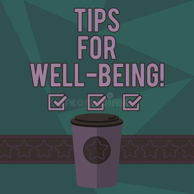 Writing note showing Tips For Well Being. Business photo showcasing advices to state of being comfortable healthy or happy 3D. Coffee To Go Cup with Lid Cover royalty free illustration