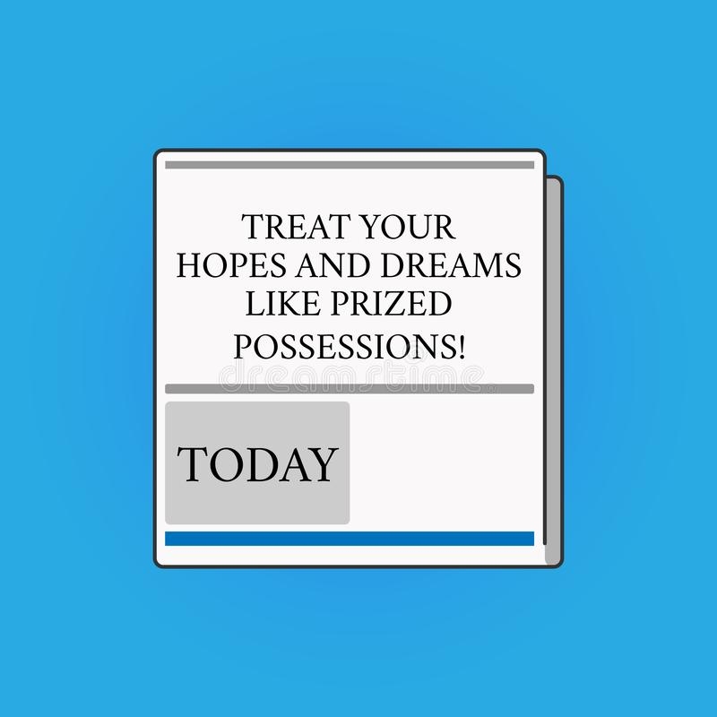 Writing note showing Treat Your Hopes And Dreams Like Prized Possessions. Business photo showcasing Value your wishes. White Board Memoramdum Layout Informing stock illustration