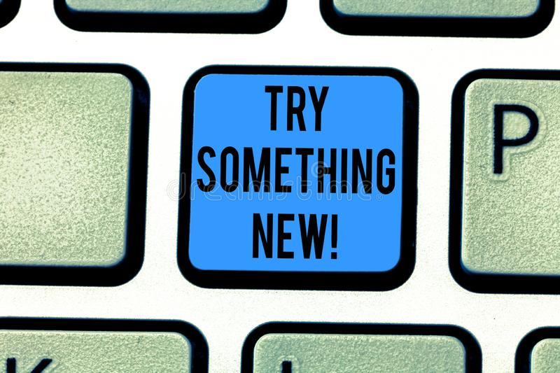 Writing note showing Try Something New. Business photo showcasing start doing anything you did not made or know before. Keyboard key Intention to create royalty free stock photos
