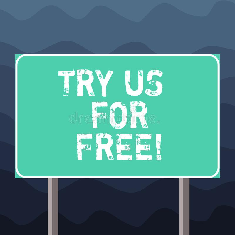 Writing note showing Try Us For Free. Business photo showcasing Trial at not any cost Offer promotion big discount Blank Outdoor stock illustration