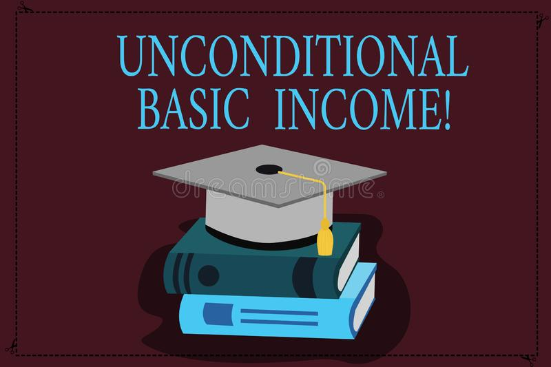 Writing note showing Unconditional Basic Income. Business photo showcasing paid income without a requirement to work. Color Graduation Hat with Tassel 3D royalty free illustration