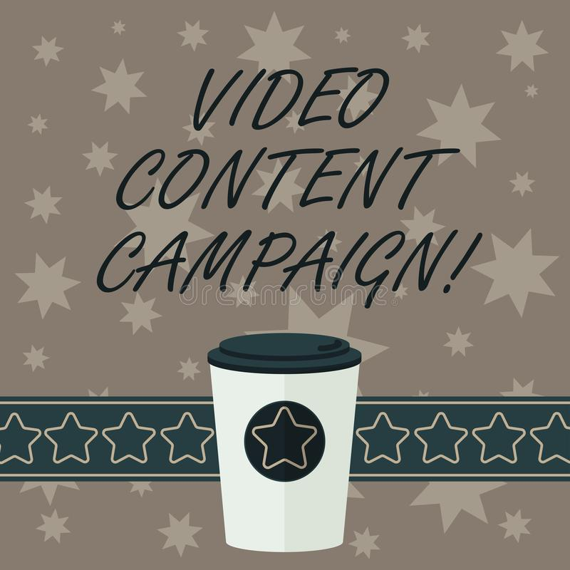 Writing note showing Video Content Campaign. Business photo showcasing Integrates engaging video into marketing. Campaigns 3D Coffee To Go Cup with Lid Cover royalty free illustration