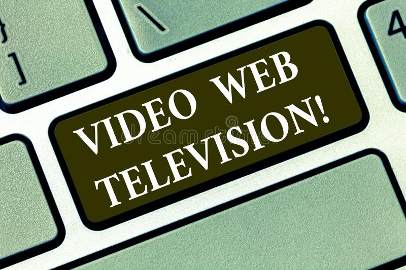 Writing note showing Video Web Television. Business photo showcasing television shows hosted on the channel s is. Websites Keyboard key Intention to create stock photography
