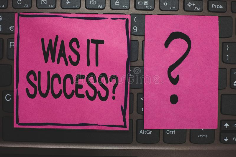 Writing note showing Was It Success Question. Business photo showcasing Happy feeling after achieving success in life Black laptop. Keyboard pink paper ask stock photography