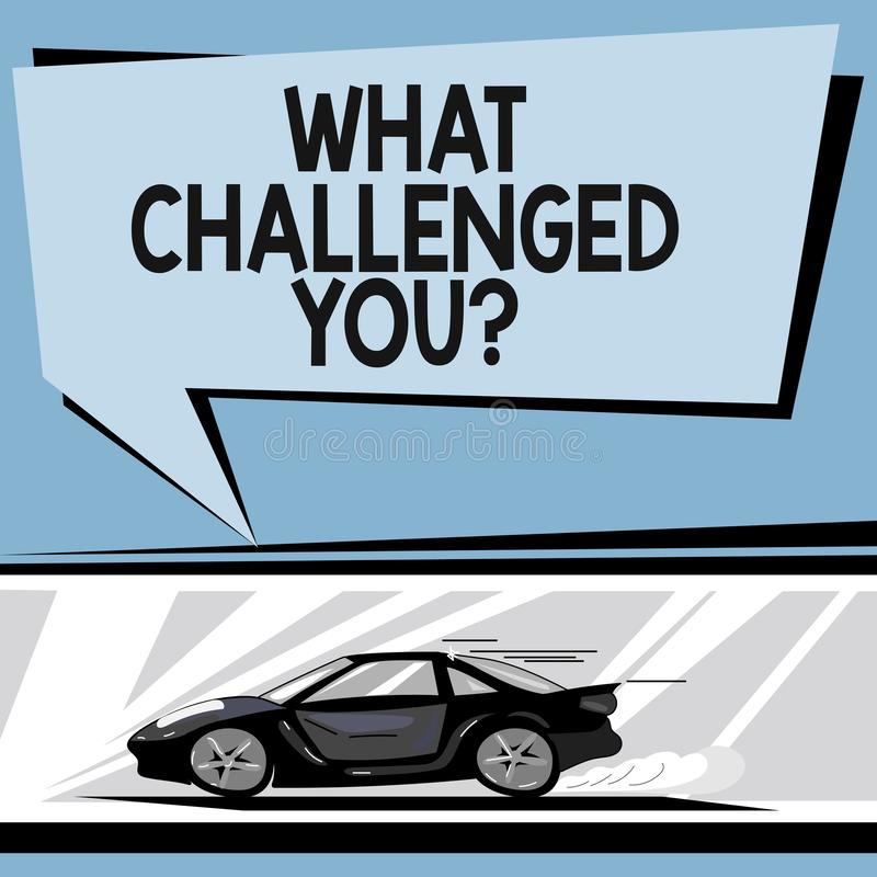 Writing note showing What Challenged You. Business photo showcasing call someone to participate in competitive situation. Car with Fast Movement icon and vector illustration