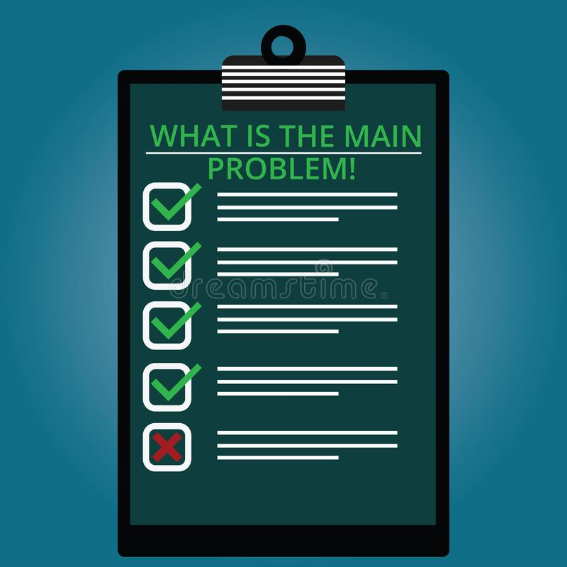 Writing note showing What Is The Main Problem. Business photo showcasing Identify the cause of troubles Repair work. Lined Color Vertical Clipboard with Check stock illustration