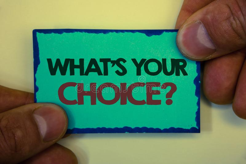 Writing note showing What S Your Choice Question. Business photo showcasing Option Decision Preferred Opinion Preference Greyish b. Ackstage man hand retain blue royalty free stock images