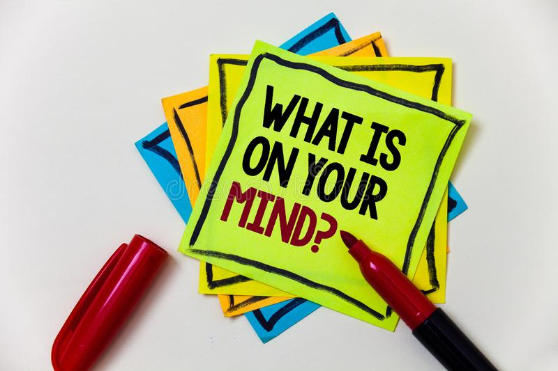 Writing note showing What Is On Your Mind Question. Business photo showcasing Open minded thinks of intellectual innovation Pen m. Arker ideas markers message stock image