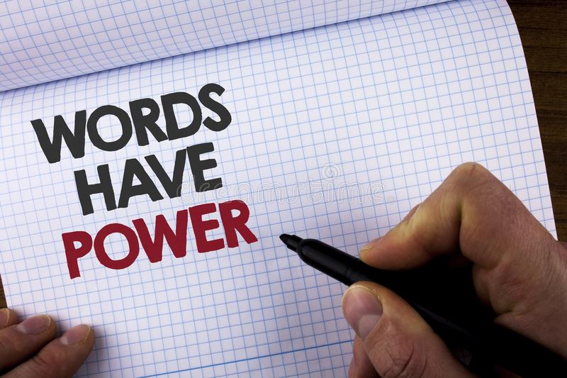 Writing note showing Words Have Power. Business photo showcasing Statements you say have the capacity to change your reality writ stock photography
