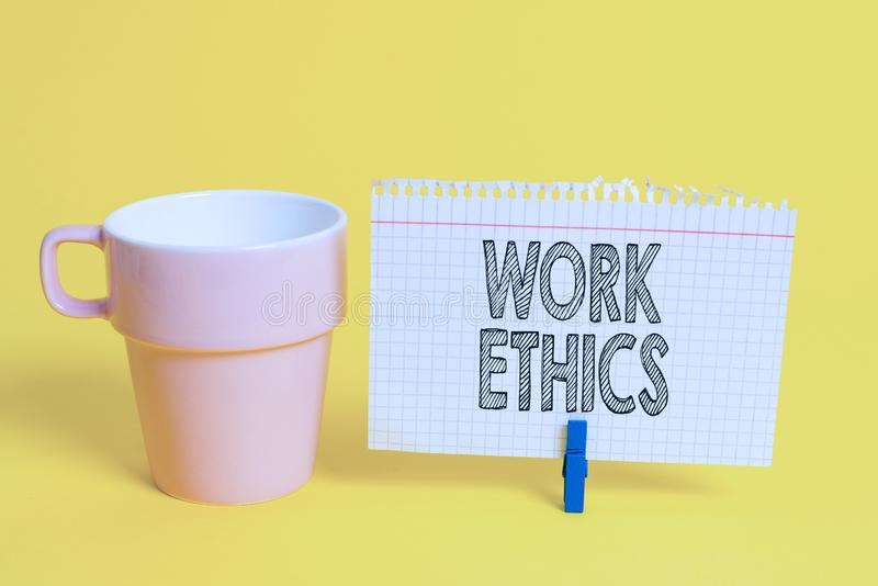 Writing note showing Work Ethics. Business photo showcasing A set of values centered on the importance of doing work Cup. Writing note showing Work Ethics royalty free stock images