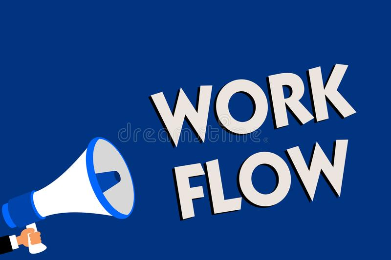 Writing note showing Work Flow. Business photo showcasing Continuity of a certain task to and from an office or employer Man holdi. Ng megaphone loudspeaker blue stock illustration