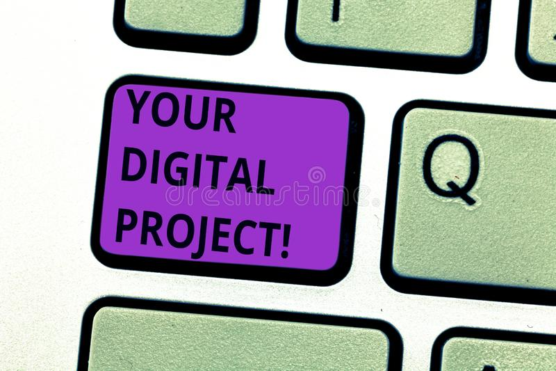 Writing note showing Your Digital Project. Business photo showcasing production that goes in creating electronic. Publication Keyboard key Intention to create royalty free stock photography