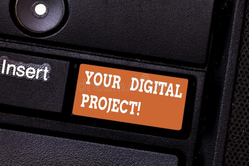 Writing note showing Your Digital Project. Business photo showcasing production that goes in creating electronic. Publication Keyboard key Intention to create royalty free stock photo