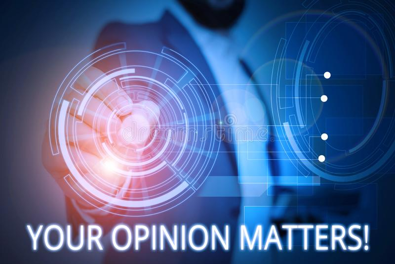 Writing note showing Your Opinion Matters. Business photo showcasing show you do not agree with something that just been. Writing note showing Your Opinion royalty free stock images