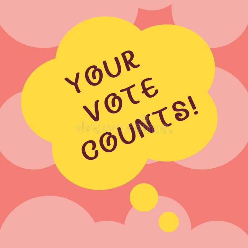 Writing note showing Your Vote Counts. Business photo showcasing Make an election choose whoever you think is better. Floral Shape Thought Speech Bubble for vector illustration