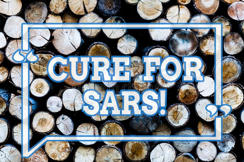 Writing note showingCure For Sars. Business photo showcasing Medical treatment over severe acute respiratory syndrome Wooden. Background vintage wood wild stock photo