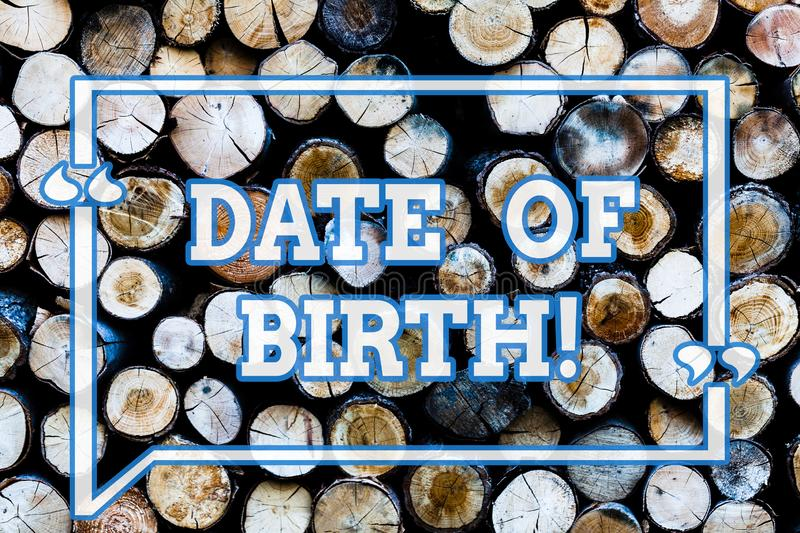 Writing note showingDate Of Birth. Business photo showcasing Day when someone is born new baby coming pregnant lady. Wooden background vintage wood wild message stock photography
