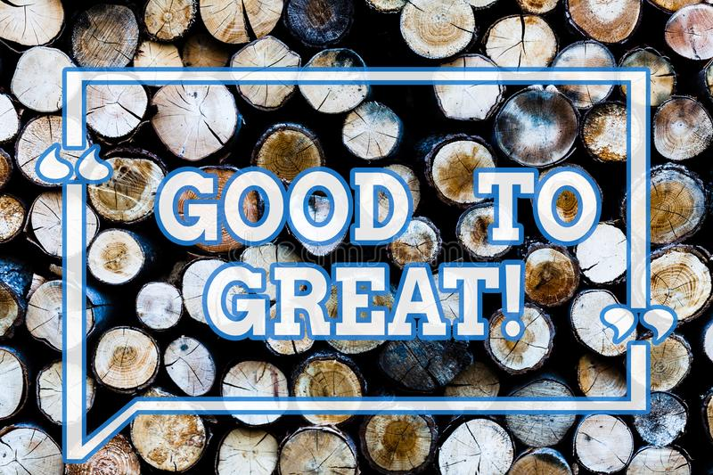 Writing note showingGood To Great. Business photo showcasing Everything getting much better Obtaining success in. Projects Wooden background vintage wood wild royalty free stock photography