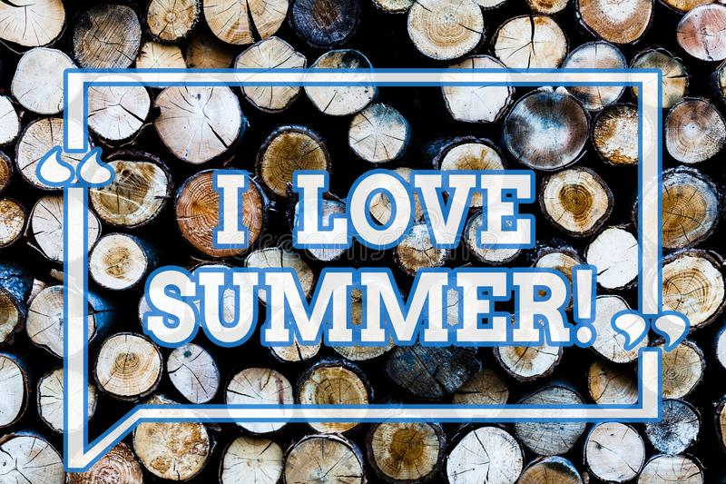 Writing note showingI Love Summer. Business photo showcasing Affection for sunny hot season of the year Vacations Wooden. Background vintage wood wild message stock photos