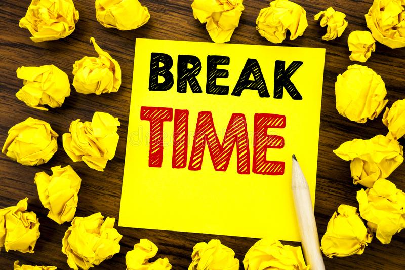 Writing text showing Break Time. Business concept for Stop Pause From Work Workshop Written on sticky note paper, wooden backgroun stock photo
