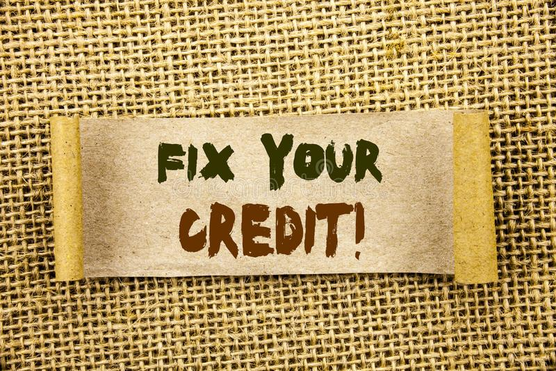 Writing text showing Fix Your Credit. Business photo showcasing Bad Score Rating Avice Fix Improvement Repair written on Tear Sti. Writing text showing Fix Your royalty free illustration