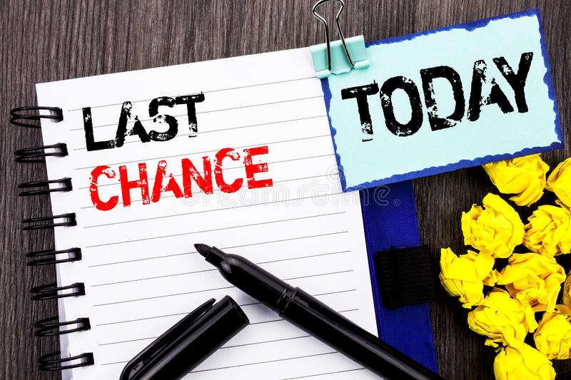 Writing text showing Last Chance. Business photo showcasing Announcement Alert Time or Deadline Ending written on notebook book p. Writing text showing Last royalty free stock photos