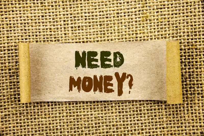 Writing text showing Need Money Question. Business photo showcasing Economic Finance Crisis, Cash Loan Needed written on Tear Sti royalty free stock photo