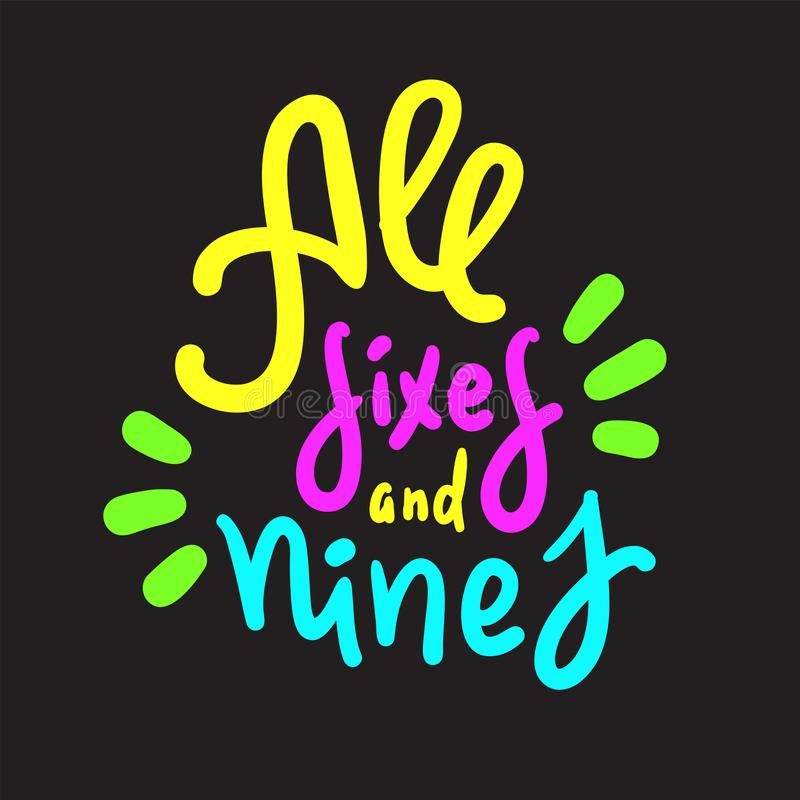 Wszystkie nines i sixes - inspiruje motywacyjną wycenę R?ka rysuj?cy literowanie M?odo?? argot, idiom druk ilustracji
