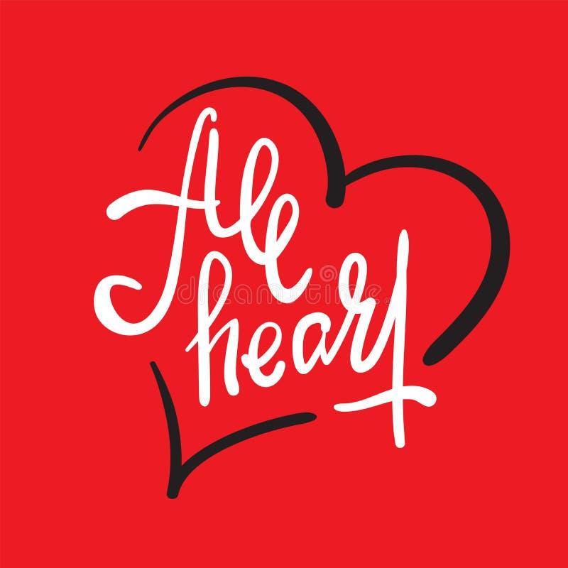 Wszystkie serce - prosty inspiruje motywacyjną wycenę R?ka rysuj?cy literowanie M?odo?? argot, idiom druk ilustracja wektor