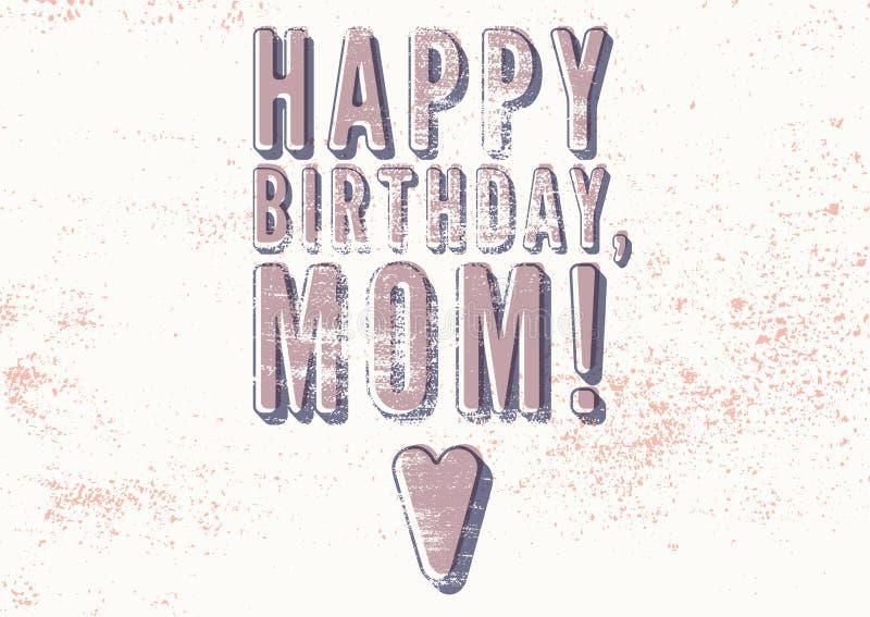 Wszystkiego Najlepszego Z Okazji Urodzin, mama! Typographical rocznika grunge Urodzinowa karta retro ilustracyjny wektora royalty ilustracja