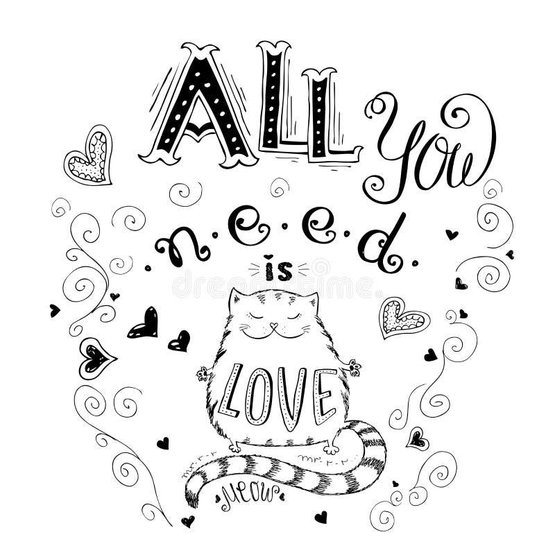 Wszystko ty potrzebujesz jest miłością i kotem, śmieszna ręka rysujący literowanie na whit ilustracji