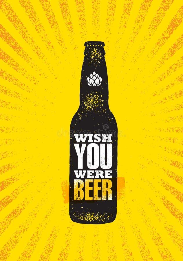 Wunsch waren Sie Bier Handwerks-Bier-lokaler Brauerei-Motivations-Zitat-Handwerker-kreatives Vektor-Zeichen-Konzept Rauer Alkohol stock abbildung