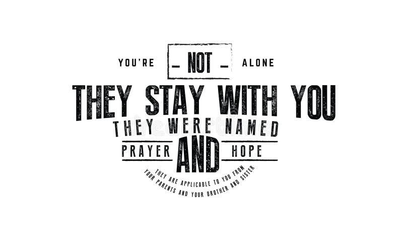Wy ` ponowny samotny zostają z wami wymieniali modlitwa i nadzieja ilustracja wektor