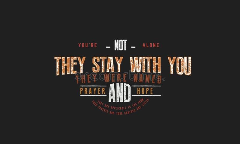 Wy ` ponowny samotny zostają z wami wymieniali modlitwa i nadzieja royalty ilustracja