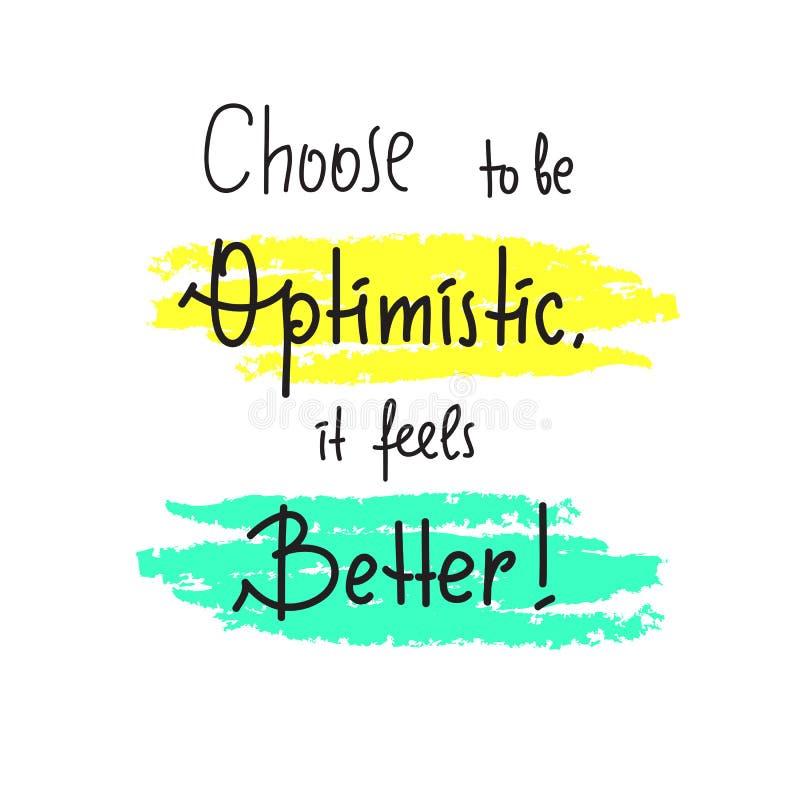 Wybiera być optymistycznie Ja czuje lepiej - inspiruje i motywacyjna wycena Ręka rysujący literowanie Druk dla inspiracyjnego pla ilustracji