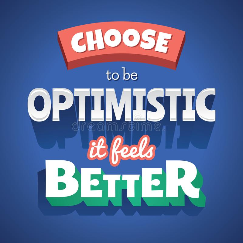Wybiera być Optymistycznie ja czuje lepszy Typograficznego plakat ilustracja wektor
