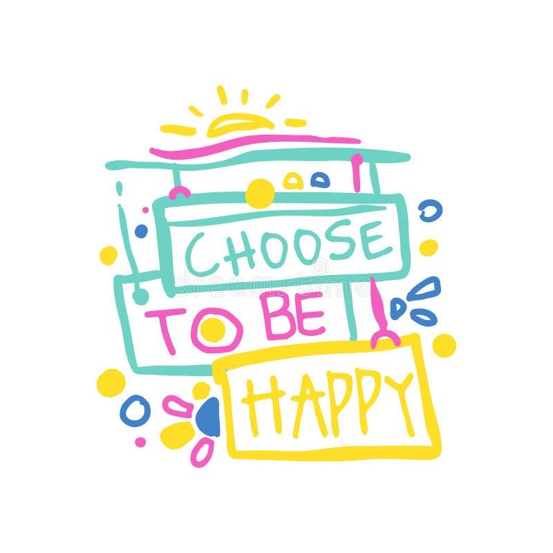 Wybiera być szczęśliwym pozytywnym sloganem, ręka pisać piszący list motywacyjnej wycena kolorową wektorową ilustrację ilustracji