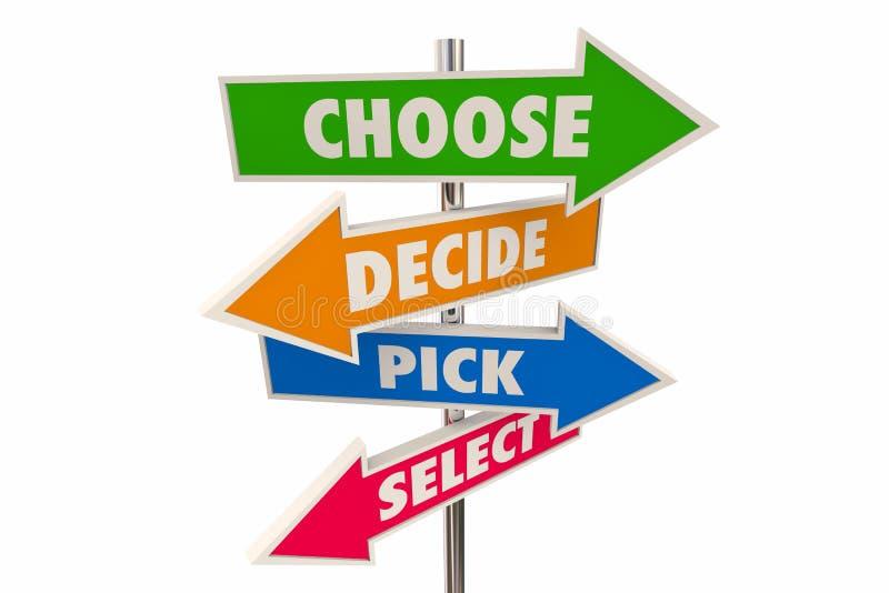 Wybiera Decyduje wybór Wybranej Wyborowej decyzi Strzałkowatych znaki 3d IllustrationChoose Decydują wybór Wybranej Wyborowej dec royalty ilustracja