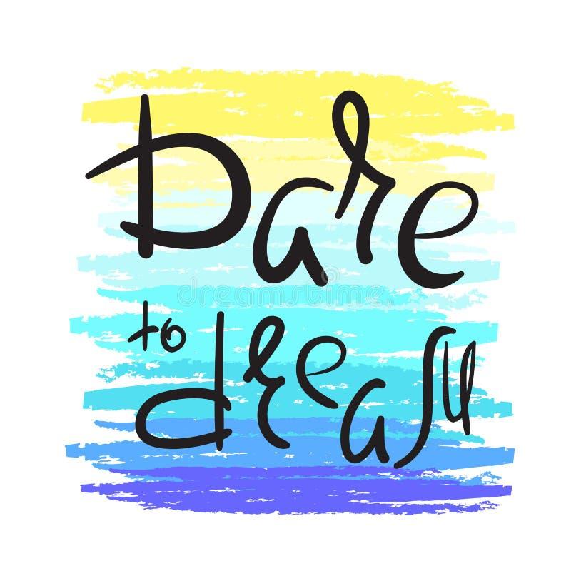 Wyzwanie marzyć - ręcznie pisany motywacyjną wycena Druk dla inspirować plakat, koszulka ilustracja wektor