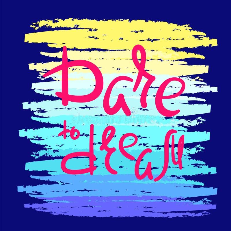 Wyzwanie marzyć - ręcznie pisany motywacyjną wycena Druk dla inspirować plakat, koszulka, torba, filiżanka ilustracja wektor