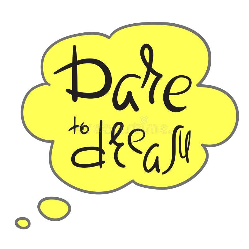 Wyzwanie marzyć - ręcznie pisany motywacyjną wycena Druk dla inspirować plakat, koszulka, torba, filiżanka, powitanie pocztówka ilustracja wektor
