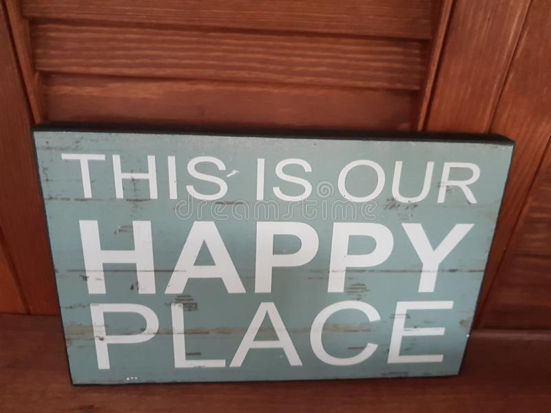 This is our happy place - sign royalty free stock photos