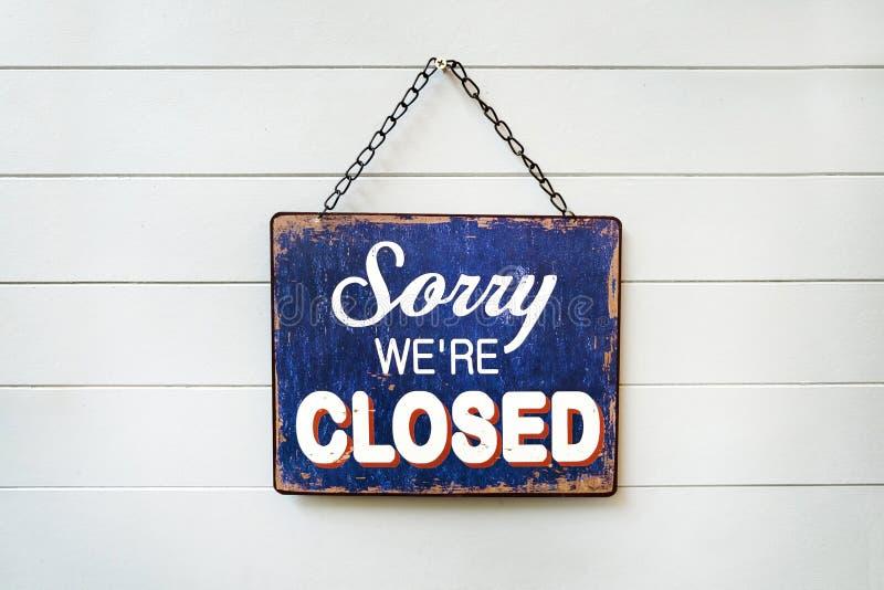 & x22; We& spiacente x27; ri Closed& x22; Pannello indicatore immagine stock