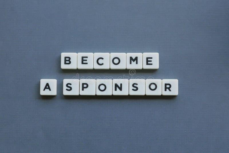 ' ; Sponsor devenu ' d'A ; mot fait en mot carré de lettre sur le fond gris photographie stock libre de droits