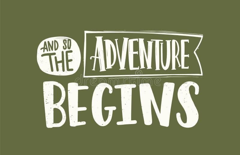 Y la aventura comienza tan el lema, el mensaje o la frase escritos con la fuente caligráfica cursiva elegante en cinta libre illustration