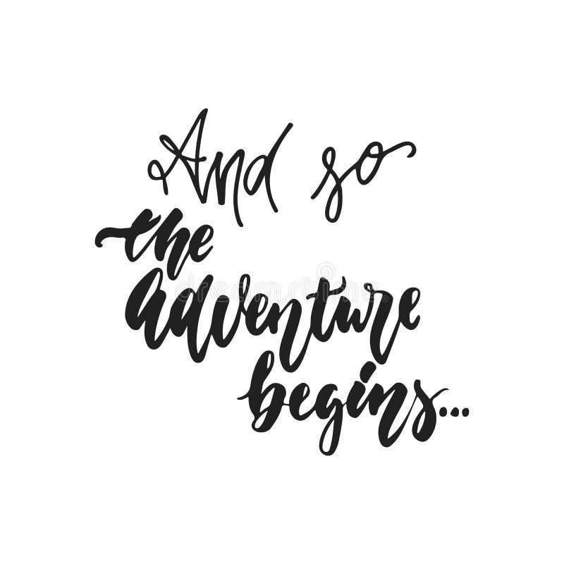 Y la aventura comienza tan - la mano dibujada casandose la frase romántica de las letras aislada en el fondo blanco Cepillo de la ilustración del vector