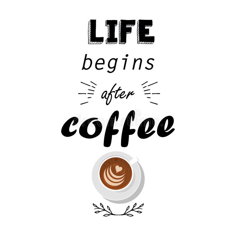 Życie zaczyna po kawy również zwrócić corel ilustracji wektora Ręki literowania inspiraci plakat z filiżanką w mieszkanie stylu D ilustracji