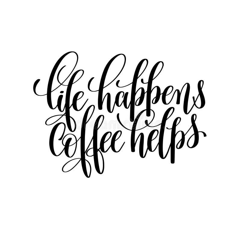 Życie zdarza się kawowych pomocy czarny i biały rękę pisać ilustracja wektor