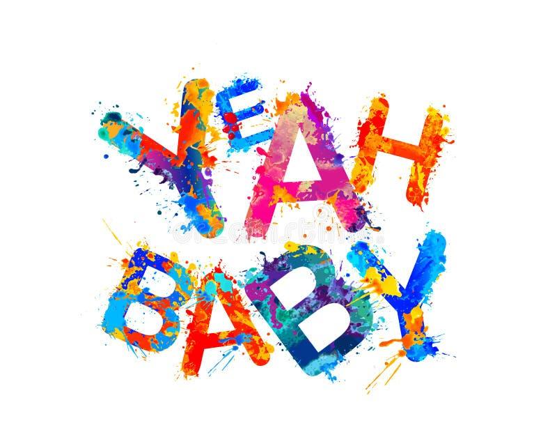 Yeah bebê! Letras da pintura do respingo ilustração do vetor