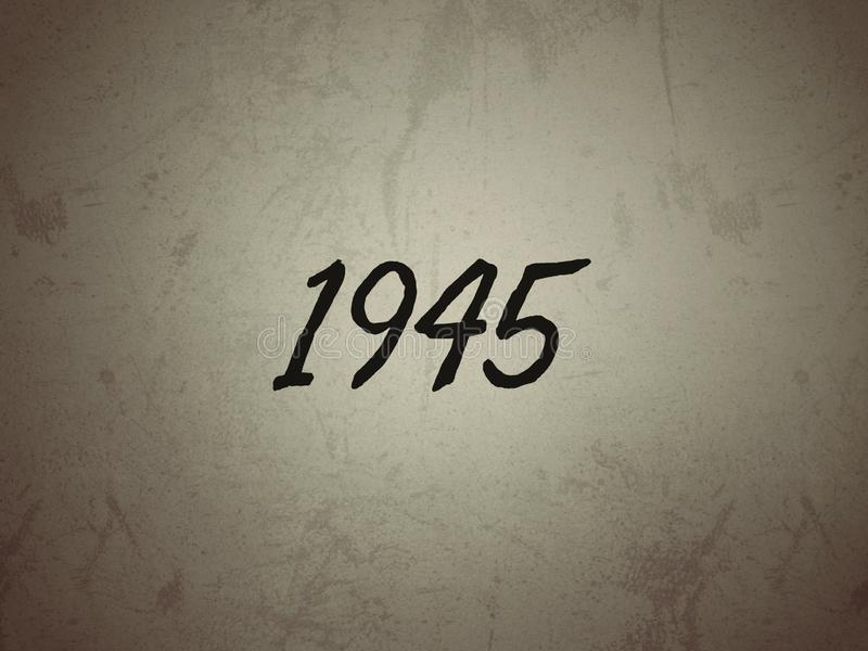 The year 1945 written on a vintage old background. Year 1945 written vintage old background font text time history royalty free stock images